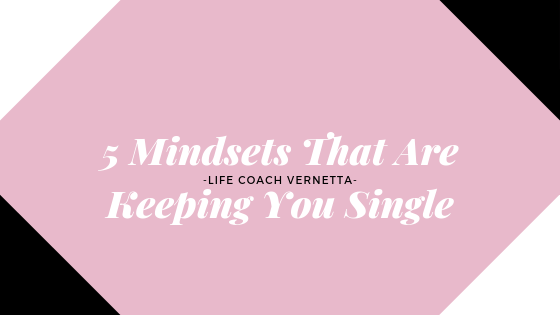 5 Mindsets That Are Keeping You Single (1)
